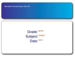 Microbial Contaminants Quiz #4