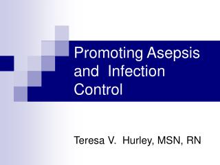 Promoting Asepsis and  Infection Control