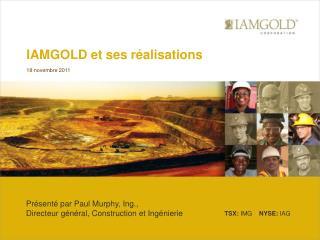 IAMGOLD et ses réalisations 18 novembre 2011