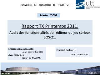 Rapport TX Printemps 2011. Audit des fonctionnalités de l'éditeur du jeu sérieux SOS-21.