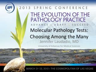Molecular Pathology Tests: Choosing Among the Many