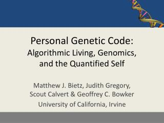 Personal Genetic Code: Algorithmic Living, Genomics,  and the Quantified Self
