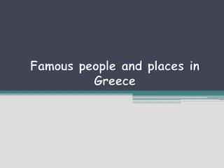 Famous people and places in Greece