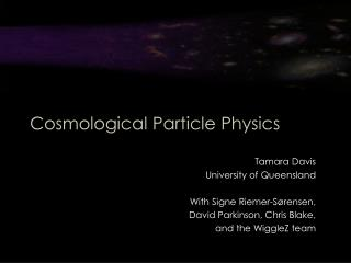 Cosmological Particle Physics