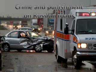 Crime and punishment  on Russian roads