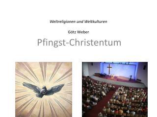 Weltreligionen und Weltkulturen Götz Weber