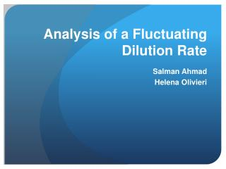 Analysis of a Fluctuating Dilution Rate
