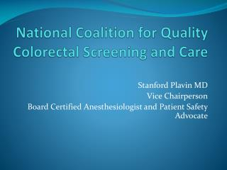 National Coalition for Quality Colorectal Screening and Care