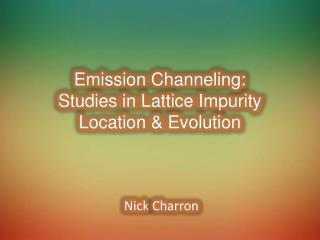 Emission Channeling: Studies in Lattice Impurity Location & Evolution