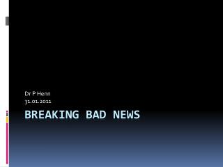 Breaking bad news