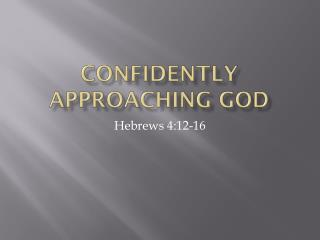 Confidently approaching God