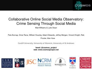 Collaborative Online Social Media Observatory: Crime Sensing Through Social Media