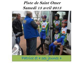 Piste de Saint Omer Samedi 13 avril 2013