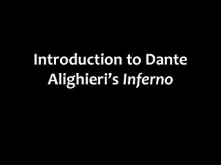 Introduction to Dante Alighieri�s  Inferno