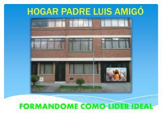 HOGAR PADRE LUIS AMIGÓ