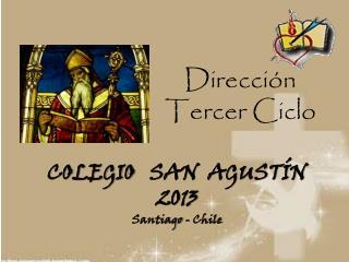 COLEGIO    SAN  AGUSTÍN 2013 Santiago - Chile