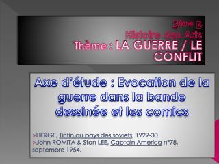 3 ème  B Histoire des Arts Thème :  LA GUERRE / LE CONFLIT