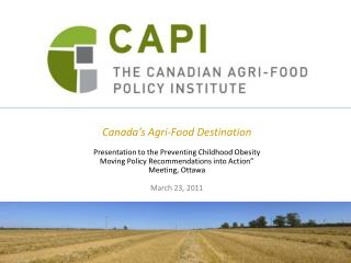 Canada's  Agri -Food Destination Presentation to the Preventing Childhood Obesity