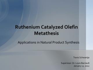 Ruthenium Catalyzed Olefin Metathesis