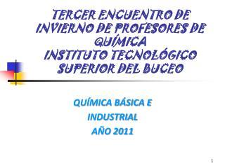 TERCER ENCUENTRO DE INVIERNO DE PROFESORES DE QUÍMICA INSTITUTO TECNOLÓGICO SUPERIOR DEL BUCEO