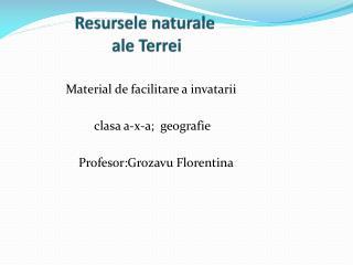 Resursele naturale                        ale  Terrei