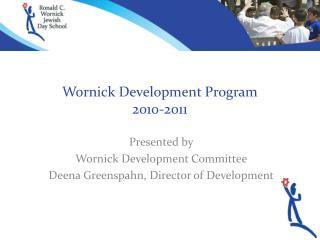 Wornick Development Program 2010-2011