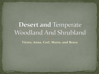 Desert and  Temperate Woodland And Shrubland