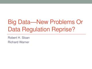 Big  Data—New Problems Or Data Regulation Reprise?