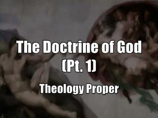 The Doctrine of God (Pt. 1) Theology Proper