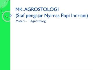 MK. AGROSTOLOGI ( Staf pengajar Nyimas Popi Indriani )