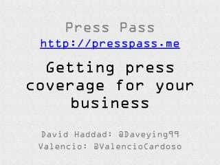 Press Pass http://presspass.me