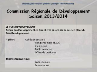 Commission  Régionale de Développement Saison  2013/2014