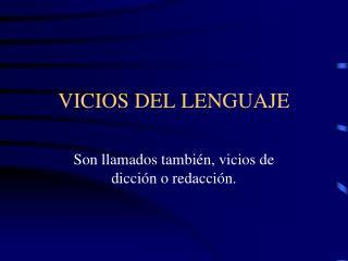 VICIOS DEL LENGUAJE
