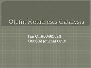Olefin Metathesis Catalysis