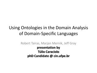 Using  Ontologies  in the Domain Analysis of Domain-Specific Languages