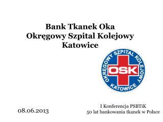 Bank Tkanek Oka Okręgowy Szpital Kolejowy Katowice