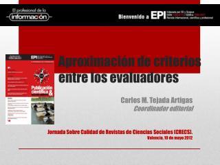 Aproximación de criterios entre los evaluadores