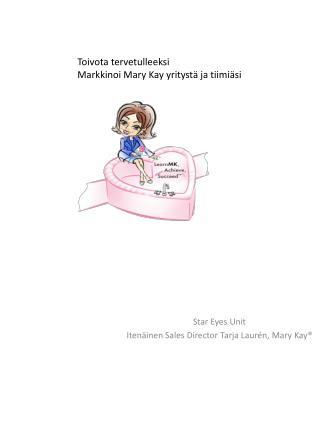 Star Eyes  Unit Itenäinen Sales Director  Tarja  Laurén ,  Mary Kay®