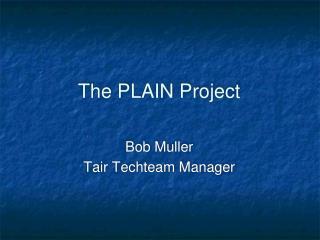 The PLAIN Project