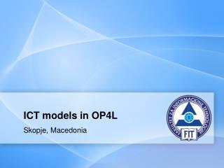 ICT models in OP4L