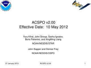 ACSPO v2.00  Effective Date:   10 May 2012