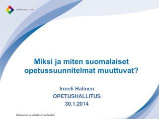 Miksi ja miten suomalaiset opetussuunnitelmat muuttuvat?