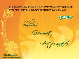COMERCIALIZADORA DE ALIMENTOS NATURALES  INTERNATIONAL TRADING RUSH, S.A. DE C.V.
