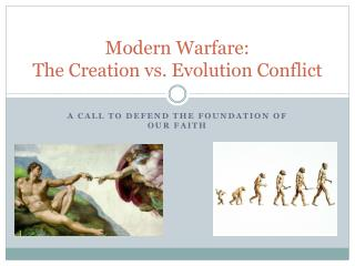 Modern Warfare:  The Creation vs. Evolution Conflict