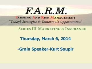 Thursday, March 6, 2014 -Grain Speaker-Kurt Soupir