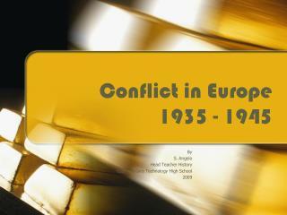 Conflict in Europe 1935 - 1945