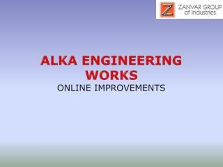 ALKA ENGINEERING  works online improvements