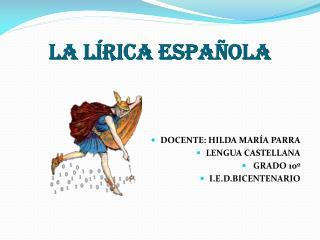 LA LÍRICA ESPAÑOLA