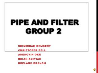 Pipe and Filter Group 2