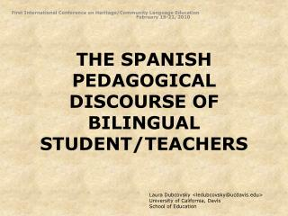 THE SPANISH PEDAGOGICAL DISCOURSE OF BILINGUAL STUDENT/TEACHERS